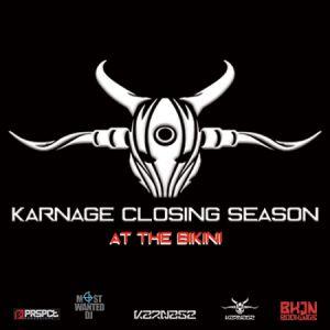 Karnage closing season : EForce + CHAOTIC + HOSTILITY + DJ HIDDEN @ LE BIKINI - RAMONVILLE