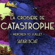 Concert La croisière de Catastrophe à PARIS @ Safari Boat - Quai St Bernard - Billets & Places