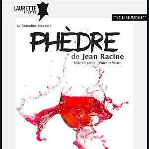 « Phèdre » @ LAURETTE THEATRE - PARIS