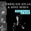Concert Frànçois Atlas & BostGehio à PARIS @ Petit Palais - Billets & Places