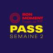 Festival PASS BON MOMENT 2021 - SEMAINE 2