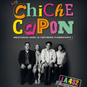 "Les CHICHE CAPON dans "" LA 432 "" @ La Cigale - Paris"