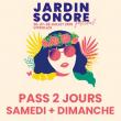 FESTIVAL JARDIN SONORE 2019 - PASS 2 JOURS : SAMEDI + DIMANCHE