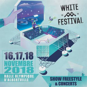WHITE FESTIVAL - VENDREDI @ Halle Olympique Albertville - ALBERTVILLE