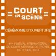 Festival Court en Scène - Cérémonie d'ouverture à TROYES @  THEATRE DE LA MADELEINE - Billets & Places