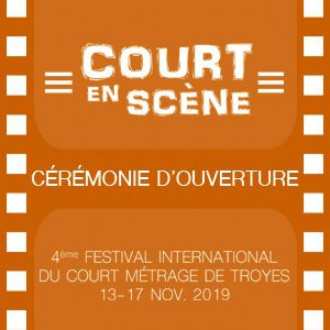 Court En Scène - Cérémonie D'ouverture
