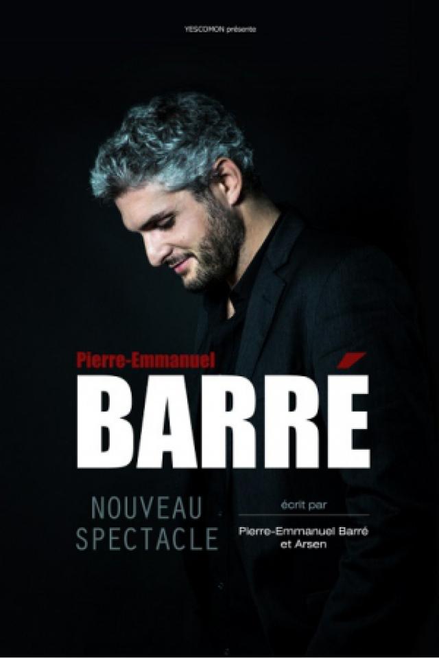 Pierre Emmanuel BARRE - Nouveau Spectacle à Bressuire @ BOCAPOLE - Espace Europe - Billets & Places