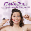 Spectacle Elodie Poux - Le Syndrome du Playmobil à LILLE @ Théâtre Sébastopol - Billets & Places