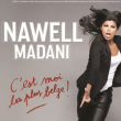 Spectacle NAWEL MADANI  - ''C'EST MOI LA PLUS BELGE'' à CANNES @ 02-2 GRAND AUDITORIUM - Billets & Places