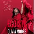 Spectacle Olivia Moore - Egoiste