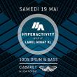 Soirée Hyperactivity Music - Label Night XL