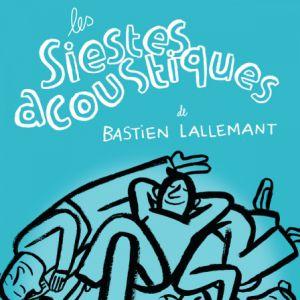 LES SIESTES ACOUSTIQUES DE BASTIEN LALLEMANT @ Hall Acoustique - AVIGNON