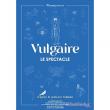 """Spectacle MARINE BAOUSSON DANS """"VULGAIRE"""""""
