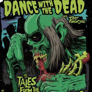 Dance With The Dead + Das Mörtal