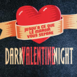 Spectacle Dark Valentine Night
