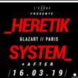 Soirée Heretik System Club + After (00h00-12h00) à PARIS 19 @ Glazart - Billets & Places