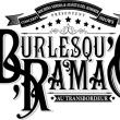 Spectacle BURLESQU'O'RAMA #5 w/ THE ASTRO ZOMBIES & more à Villeurbanne @ TRANSBORDEUR - Billets & Places