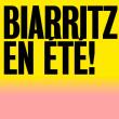 Festival Biarritz en été ! - vendredi 20 juillet
