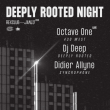 Soirée DEEPLY ROOTED NIGHT