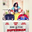 Théâtre DANS LA PEAU D'UN SUPERMAN
