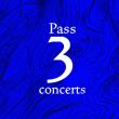 Festival PASS 3 CONCERTS à VANNES @ Multi-salles / Golfe du Morbihan - Billets & Places