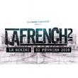 Concert La French 2 à RAMONVILLE @ LE BIKINI - Billets & Places