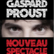 Spectacle GASPARD PROUST à LONGJUMEAU @ THEATRE DE LONGJUMEAU - Billets & Places
