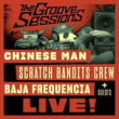 Concert THE GROOVE SESSIONS LIVE -  Chinese Man+Scratch Bandits Crew...