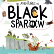 Spectacle LES AVENTURES DE BLACK SPAROW à NANTES @ THEATRE 100 NOMS  - Billets & Places