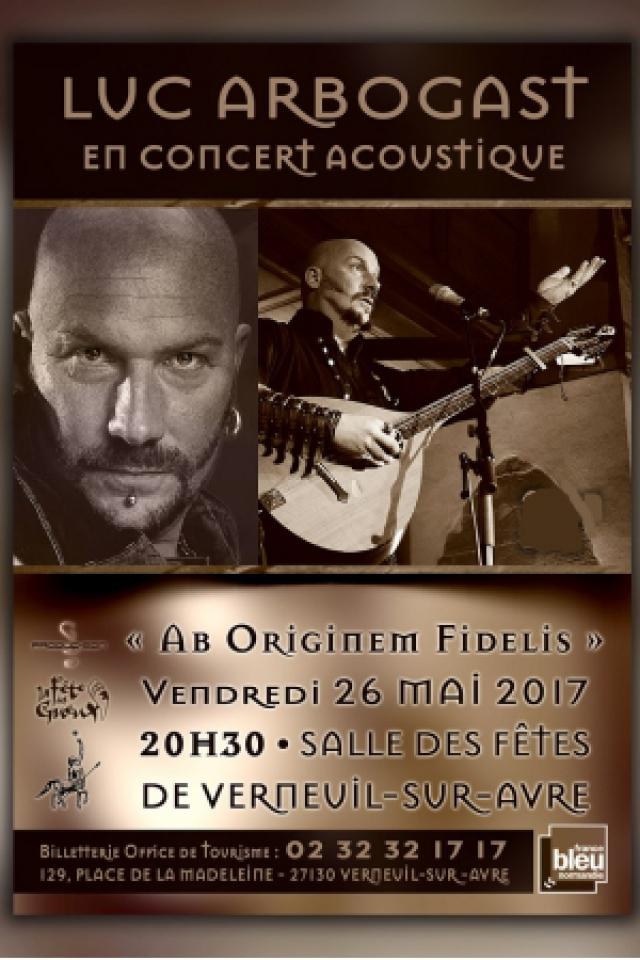 Concert Luc Arbogast - Ab originem Fidelis à  VERNEUIL SUR AVRE @ SALLE DES FÊTES - Billets & Places