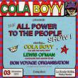 """Soirée COLA BOYY presents... """"All Power to the People"""" Show ! à PARIS @ La Boule Noire - Billets & Places"""