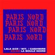 Concert PARIS NORD #1 @ La Boule Noire - Billets & Places