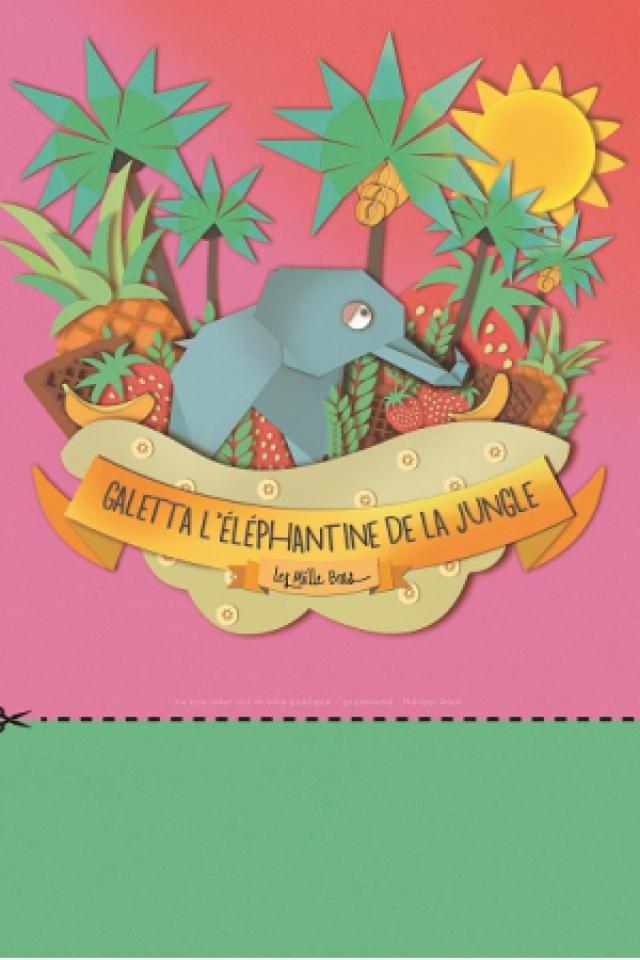 Galetta, l'éléphantine de la jungle @ Théâtre des Grands Enfants - Grand Théâtre - CUGNAUX