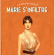 Spectacle MARIE S'INFILTRE à LILLE @ Théâtre Sébastopol - Billets & Places