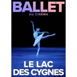 Le Lac Des Cygnes -Ballet Du Bolchoï - Le Relais