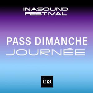 DIMANCHE JOUR • INASOUND FESTIVAL 2018 @ PALAIS BRONGNIART - PARIS