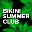 Soirée Bikini Summer Club : ANTIGONE + YOBOX + MAUREILLE + RAVEN