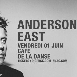 ANDERSON EAST @ Café de la Danse - Paris