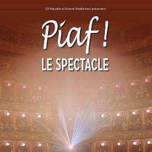 Piaf ! Le Spectacle