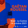 Concert GAËTAN ROUSSEL à Brest @ LA CARENE - Billets & Places