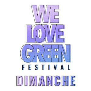 We Love Green 2019 - Dimanche