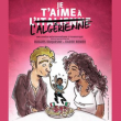 Théâtre JE T'AIME A L'ALGERIENNE