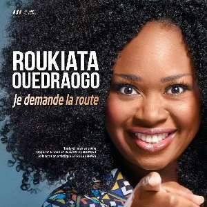 Roukiata Ouedraogo - « Je Demande La Route »