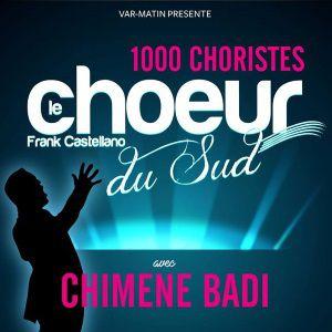LE CHOEUR DU SUD 1000 CHORISTES ET CHIMENE BADI @ Zénith Oméga - Toulon