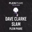 Concert PLEIN PHARE INVITE DAVE CLARKE, SLAM