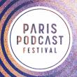 Salon PARIS PODCAST FESTIVAL / SEANCE DE CLOTURE
