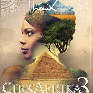CIRKAFRIKA III @ ARENE 2015 - ÉVRY
