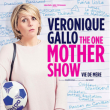 "Spectacle VERONIQUE GALLO ""The one mother show"" à TINQUEUX @ LE K - KABARET CHAMPAGNE MUSIC HALL - Billets & Places"