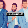 Concert BORN RUFFIANS + GUEST