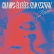 Champs-Elysées Film Festival - Accréditation Illimitée à PARIS @ Lounge du festival - Billets & Places